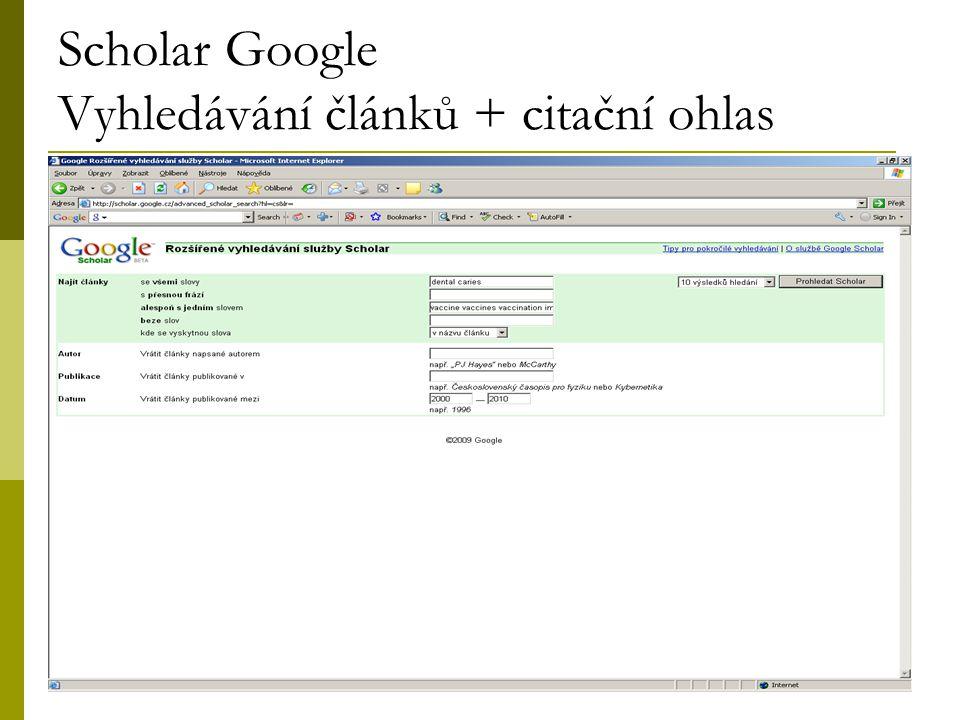 8 Scholar Google Vyhledávání článků + citační ohlas