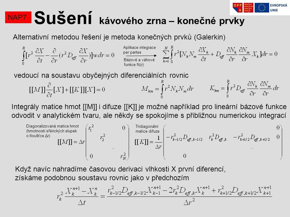 NAP7 Sušení kávového zrna – konečné prvky Alternativní metodou řešení je metoda konečných prvků (Galerkin) vedoucí na soustavu obyčejných diferenciáln