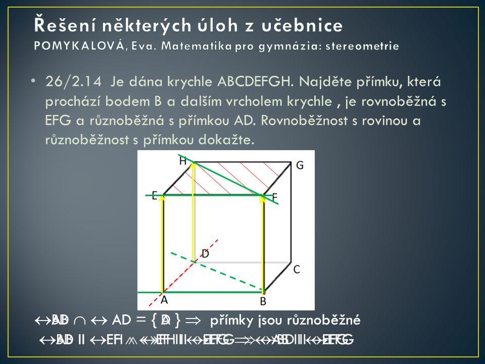 26/2.14 Je dána krychle ABCDEFGH.