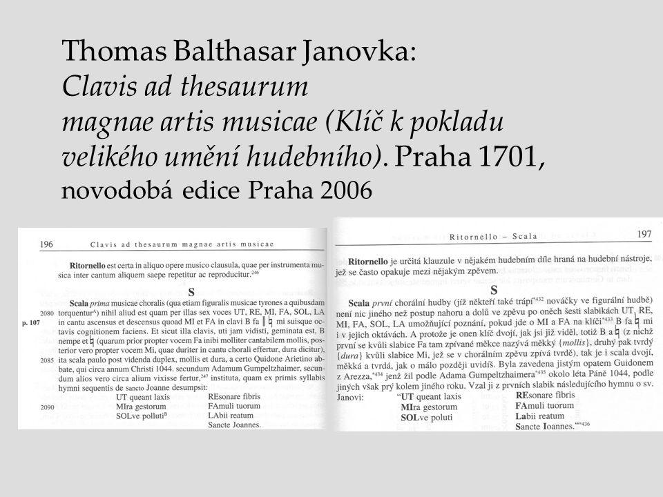 Thomas Balthasar Janovka: Clavis ad thesaurum magnae artis musicae (Klíč k pokladu velikého umění hudebního). Praha 1701, novodobá edice Praha 2006