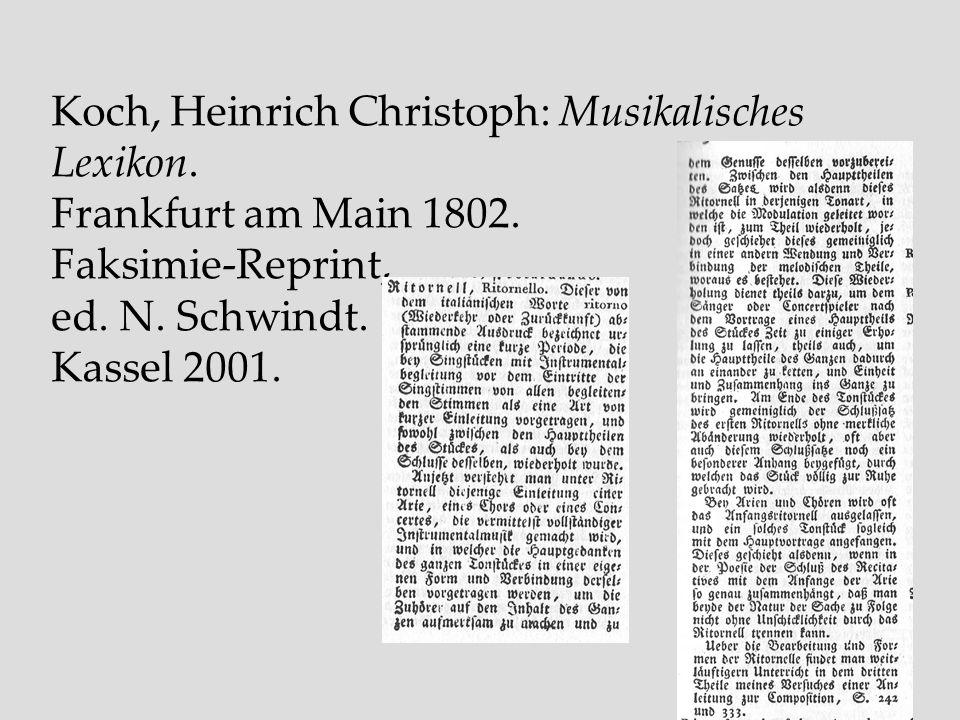 Koch, Heinrich Christoph: Musikalisches Lexikon. Frankfurt am Main 1802. Faksimie-Reprint, ed. N. Schwindt. Kassel 2001.