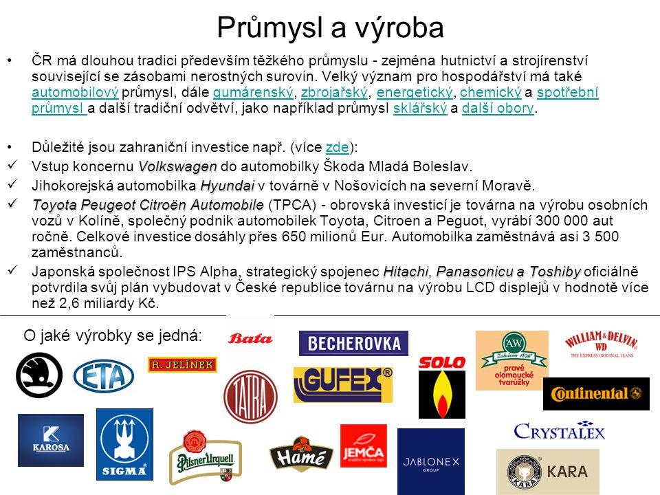 Průmysl a výroba ČR má dlouhou tradici především těžkého průmyslu - zejména hutnictví a strojírenství související se zásobami nerostných surovin. Velk