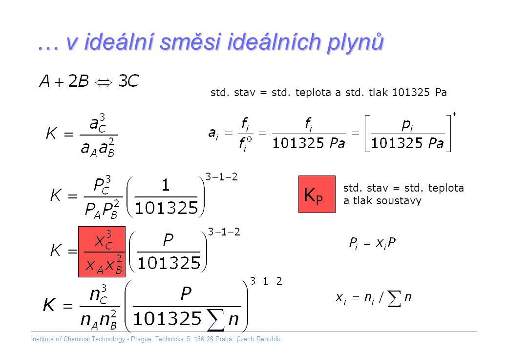 Institute of Chemical Technology - Prague, Technicka 5, 166 28 Praha, Czech Republic … v ideální směsi ideálních plynů KPKP std. stav = std. teplota a