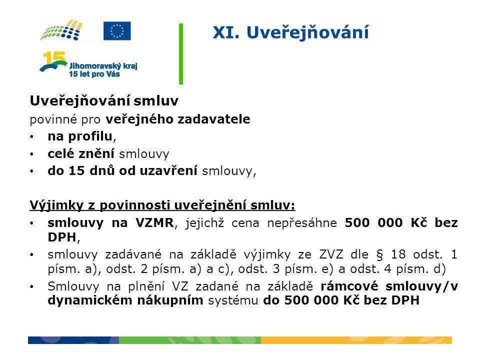 XI. Uveřejňování Uveřejňování smluv povinné pro veřejného zadavatele na profilu, celé znění smlouvy do 15 dnů od uzavření smlouvy, Výjimky z povinnost