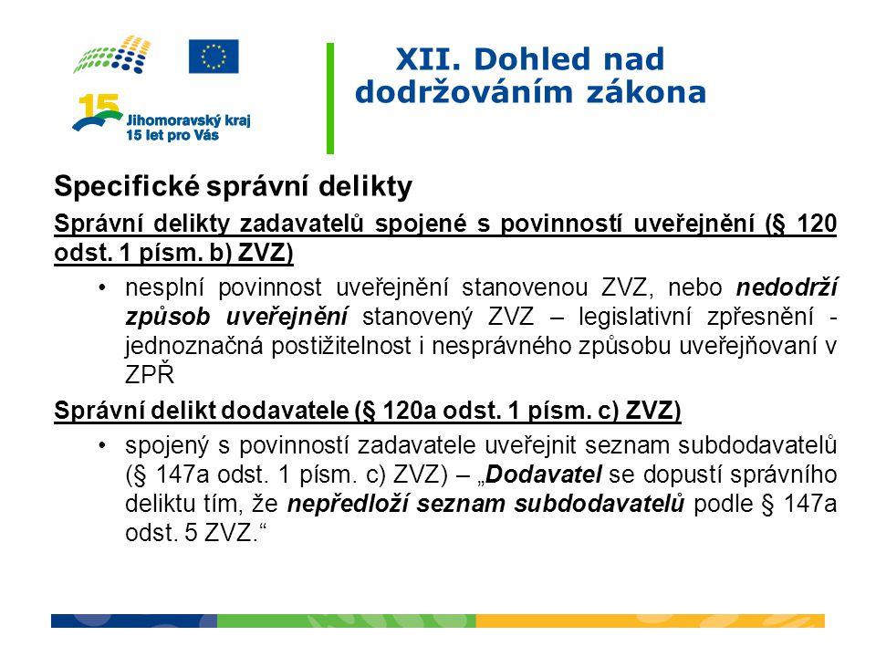 XII. Dohled nad dodržováním zákona Specifické správní delikty Správní delikty zadavatelů spojené s povinností uveřejnění (§ 120 odst. 1 písm. b) ZVZ)