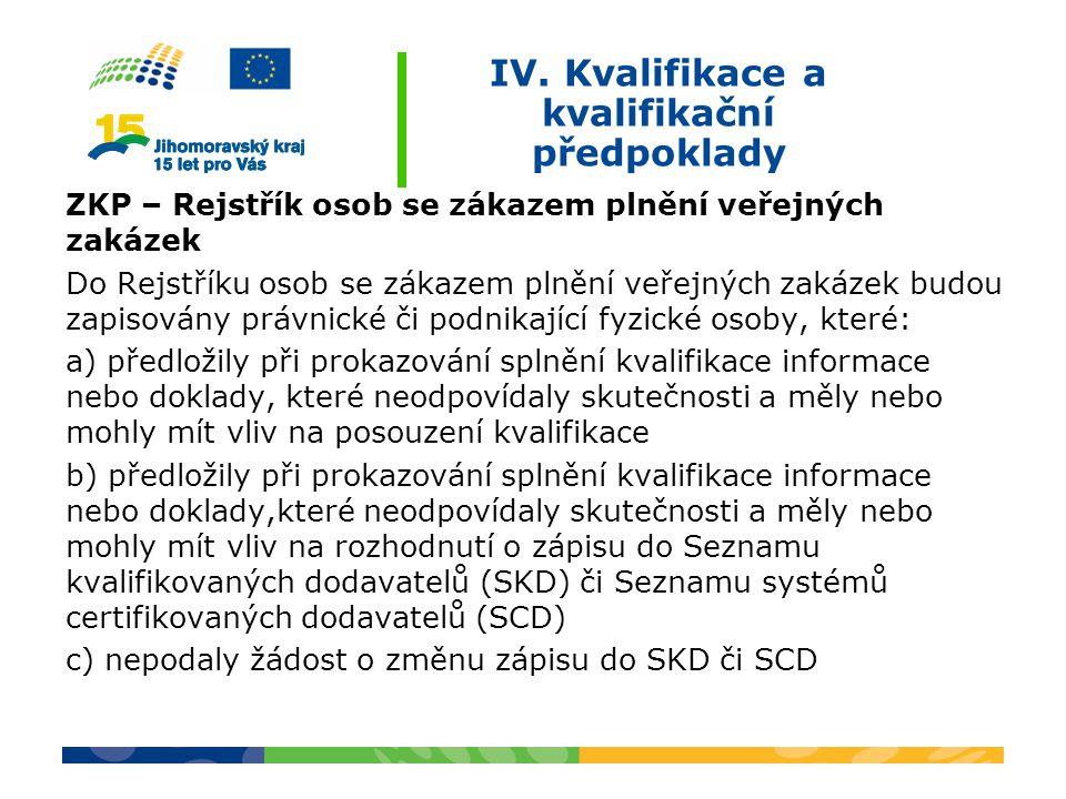 IV. Kvalifikace a kvalifikační předpoklady ZKP – Rejstřík osob se zákazem plnění veřejných zakázek Do Rejstříku osob se zákazem plnění veřejných zakáz