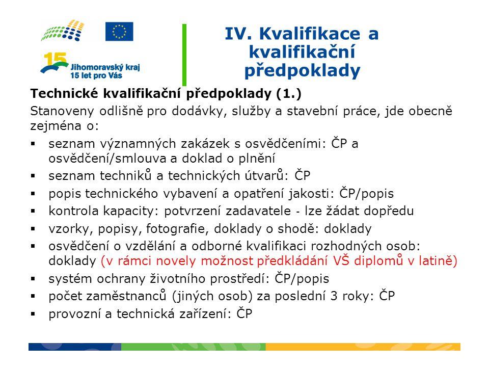 IV. Kvalifikace a kvalifikační předpoklady Technické kvalifikační předpoklady (1.) Stanoveny odlišně pro dodávky, služby a stavební práce, jde obecně