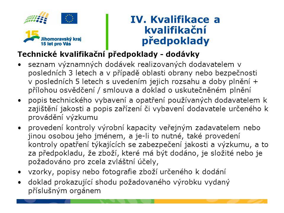 IV. Kvalifikace a kvalifikační předpoklady Technické kvalifikační předpoklady - dodávky seznam významných dodávek realizovaných dodavatelem v poslední
