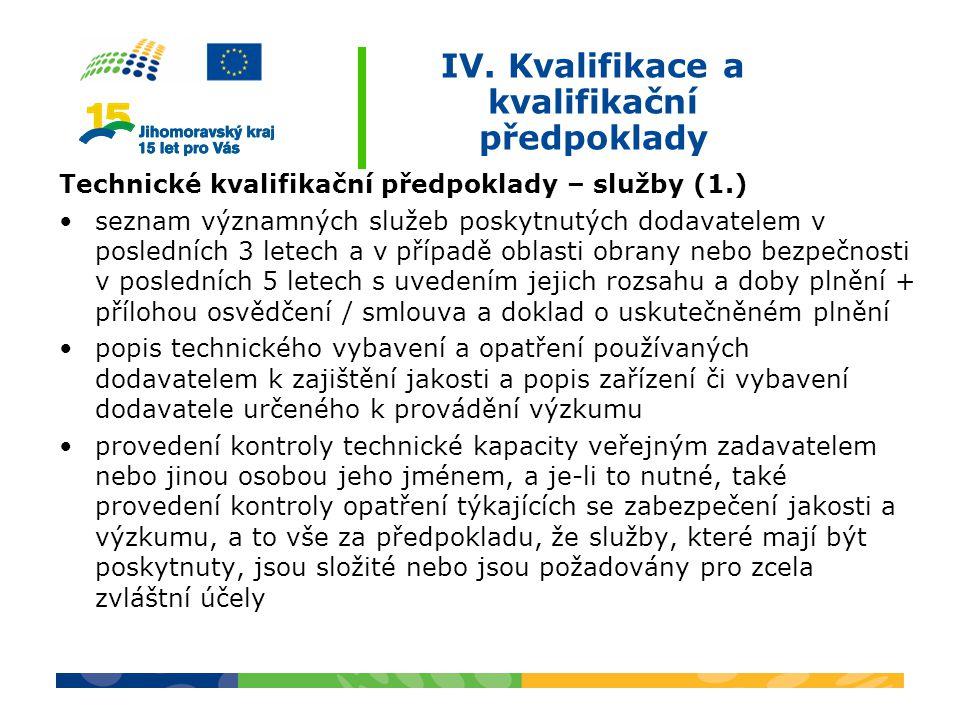IV. Kvalifikace a kvalifikační předpoklady Technické kvalifikační předpoklady – služby (1.) seznam významných služeb poskytnutých dodavatelem v posled