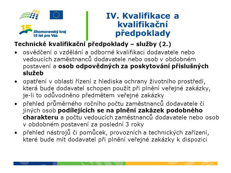 IV. Kvalifikace a kvalifikační předpoklady Technické kvalifikační předpoklady – služby (2.) osvědčení o vzdělání a odborné kvalifikaci dodavatele nebo