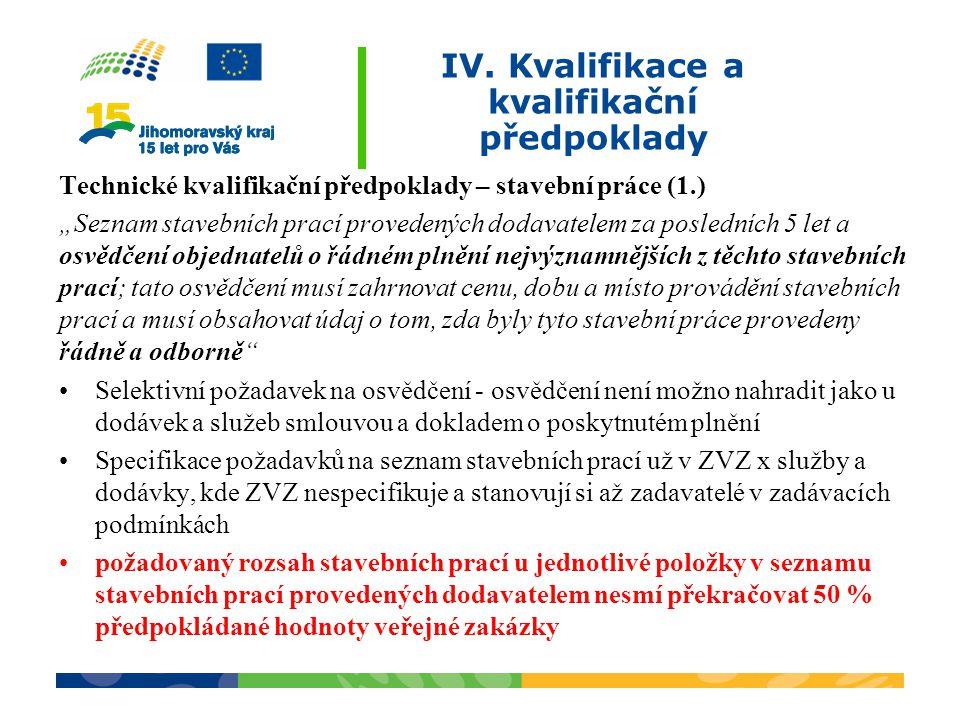 """IV. Kvalifikace a kvalifikační předpoklady Technické kvalifikační předpoklady – stavební práce (1.) """"Seznam stavebních prací provedených dodavatelem z"""