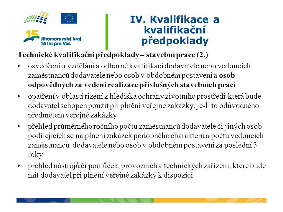 IV. Kvalifikace a kvalifikační předpoklady Technické kvalifikační předpoklady – stavební práce (2.) osvědčení o vzdělání a odborné kvalifikaci dodavat