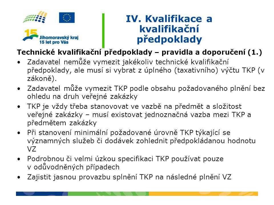 IV. Kvalifikace a kvalifikační předpoklady Technické kvalifikační předpoklady – pravidla a doporučení (1.) Zadavatel nemůže vymezit jakékoliv technick