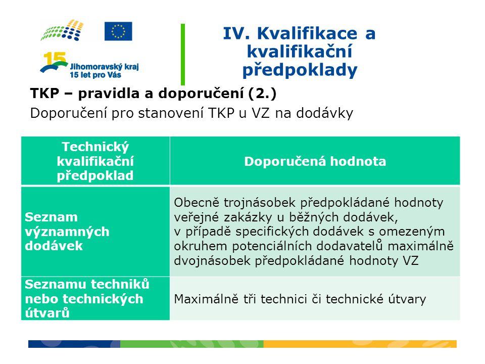 IV. Kvalifikace a kvalifikační předpoklady TKP – pravidla a doporučení (2.) Doporučení pro stanovení TKP u VZ na dodávky Technický kvalifikační předpo