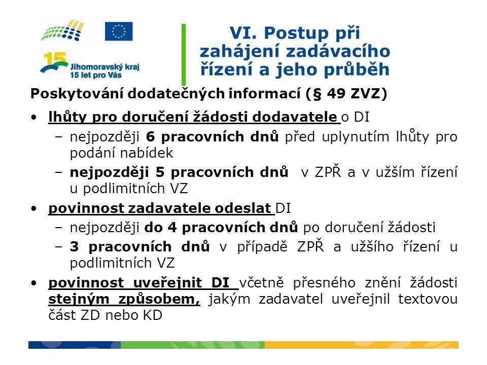 VI. Postup při zahájení zadávacího řízení a jeho průběh Poskytování dodatečných informací (§ 49 ZVZ) lhůty pro doručení žádosti dodavatele o DI –nejpo
