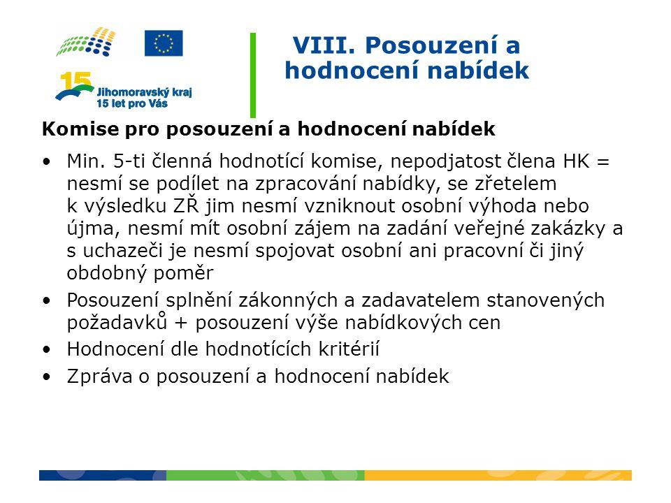 VIII.Posouzení a hodnocení nabídek Komise pro posouzení a hodnocení nabídek Min.
