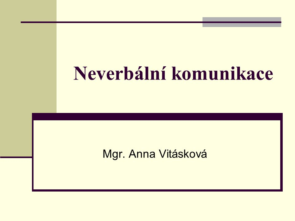 Neverbální komunikace Mgr. Anna Vitásková