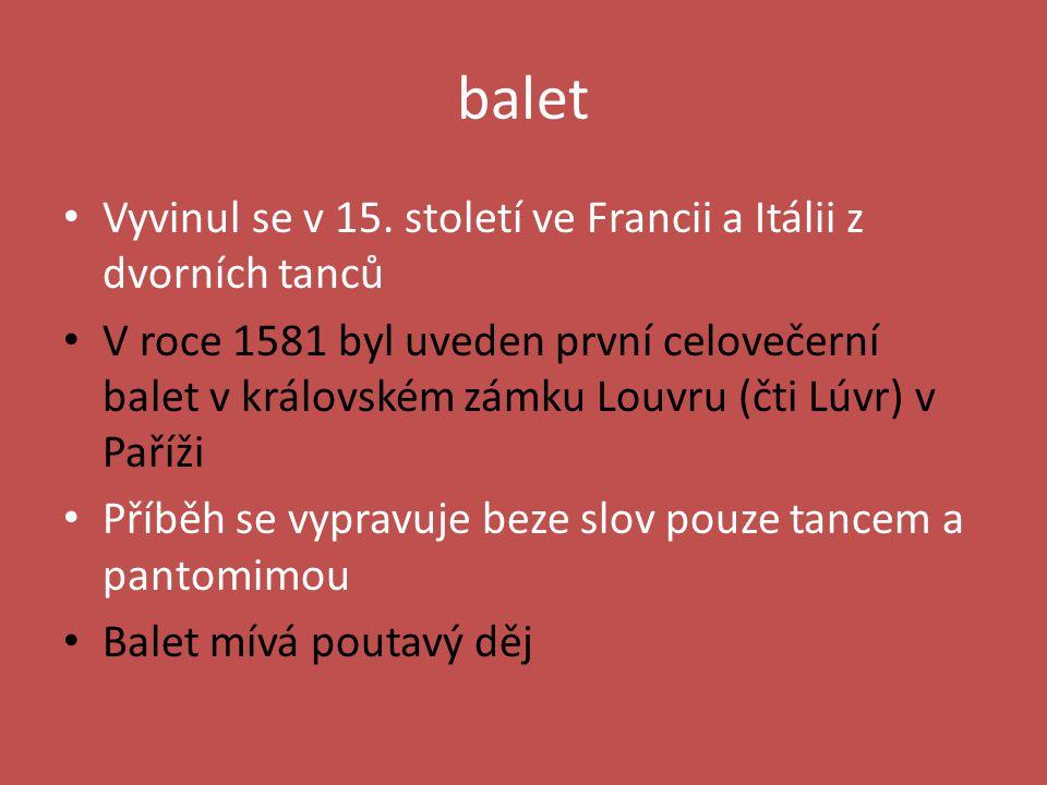 balet Vyvinul se v 15.