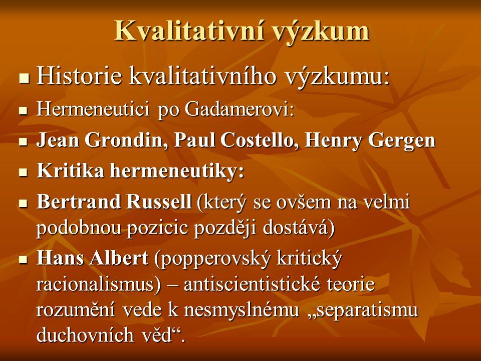 Kvalitativní výzkum Historie kvalitativního výzkumu: Historie kvalitativního výzkumu: Hermeneutici po Gadamerovi: Hermeneutici po Gadamerovi: Jean Gro