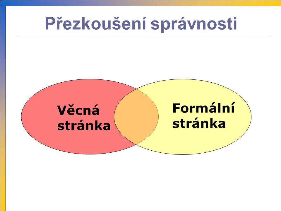 Přezkoušení správnosti Věcná stránka Formální stránka