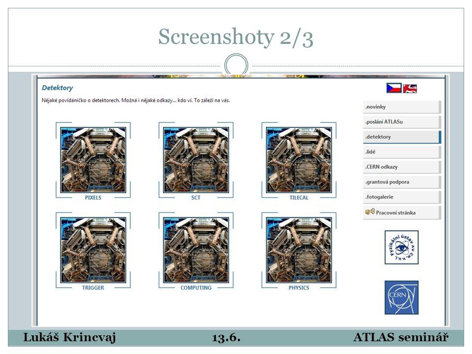 Screenshoty 2/3 Lukáš Krincvaj13.6.ATLAS seminář