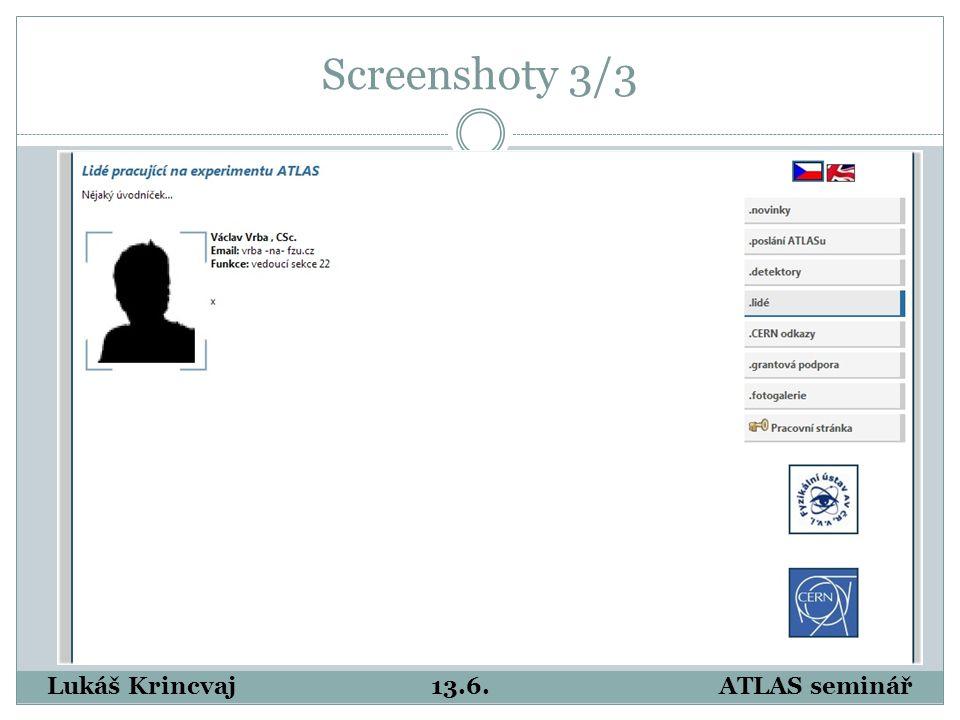 Screenshoty 3/3 Lukáš Krincvaj13.6.ATLAS seminář