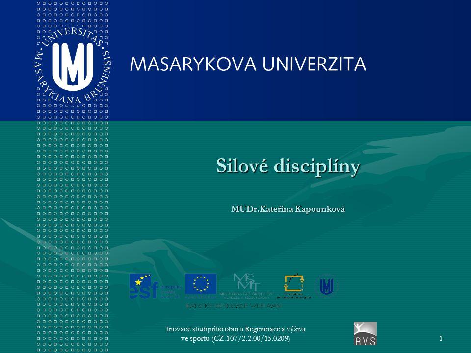 Inovace studijního oboru Regenerace a výživa ve sportu (CZ.107/2.2.00/15.0209)1 Silové disciplíny MUDr.Kateřina Kapounková