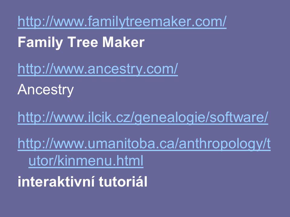 http://www.familytreemaker.com/ Family Tree Maker http://www.ancestry.com/ Ancestry http://www.ilcik.cz/genealogie/software/ http://www.umanitoba.ca/a