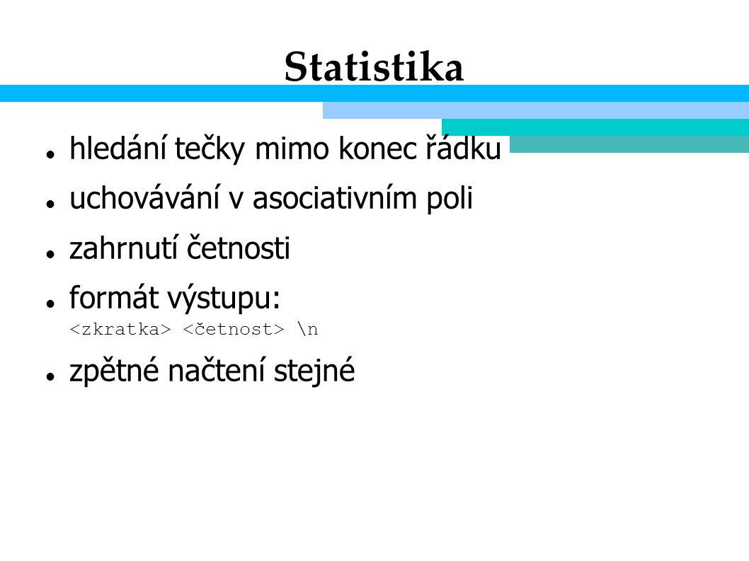 Statistika hledání tečky mimo konec řádku uchovávání v asociativním poli zahrnutí četnosti formát výstupu: \n zpětné načtení stejné
