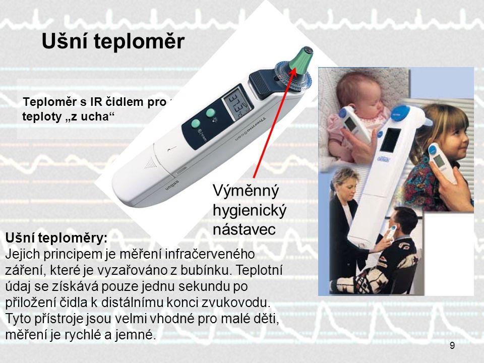 """9 Teploměr s IR čidlem pro měření teploty """"z ucha"""" Výměnný hygienický nástavec Ušní teploměr Ušní teploměry: Jejich principem je měření infračerveného"""