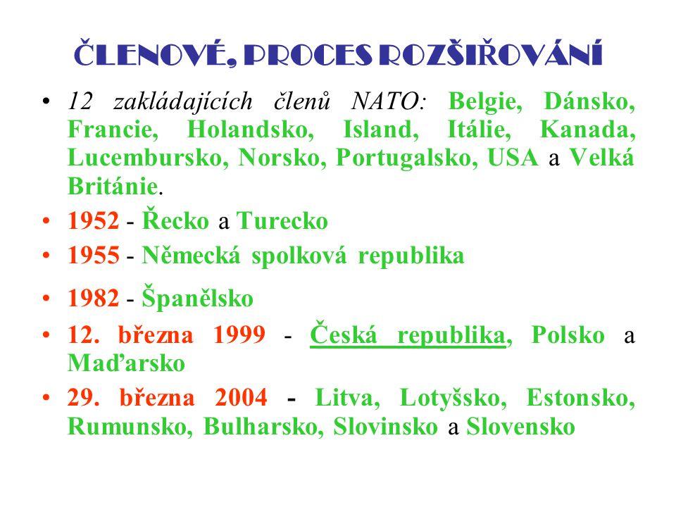 Č LENOVÉ, PROCES ROZŠI Ř OVÁNÍ 12 zakládajících členů NATO: Belgie, Dánsko, Francie, Holandsko, Island, Itálie, Kanada, Lucembursko, Norsko, Portugals