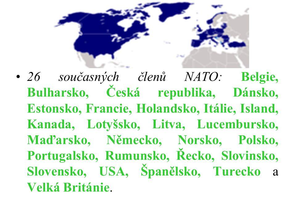 26 současných členů NATO: Belgie, Bulharsko, Česká republika, Dánsko, Estonsko, Francie, Holandsko, Itálie, Island, Kanada, Lotyšsko, Litva, Lucemburs