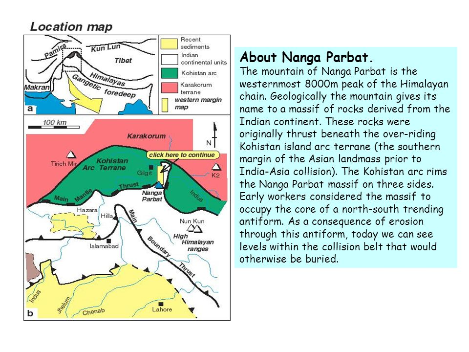 About Nanga Parbat. The mountain of Nanga Parbat is the westernmost 8000m peak of the Himalayan chain. Geologically the mountain gives its name to a m
