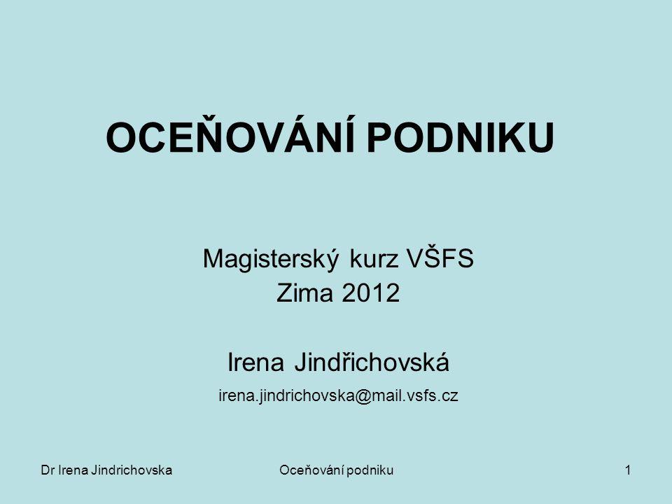 Dr Irena JindrichovskaOceňování podniku2 Literatura KISLINGEROVÁ, E.