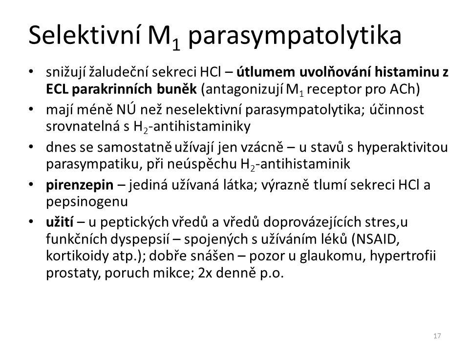 Selektivní M 1 parasympatolytika snižují žaludeční sekreci HCl – útlumem uvolňování histaminu z ECL parakrinních buněk (antagonizují M 1 receptor pro