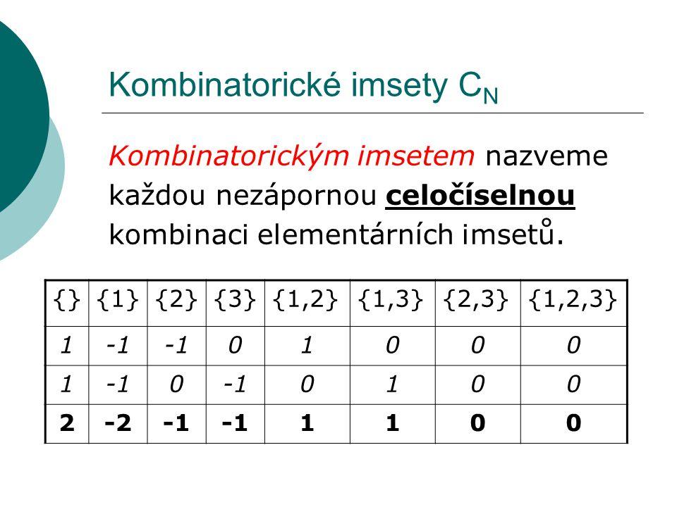 Kombinatorické imsety C N Kombinatorickým imsetem nazveme každou nezápornou celočíselnou kombinaci elementárních imsetů. {}{1}{2}{3}{1,2}{1,3}{2,3}{1,