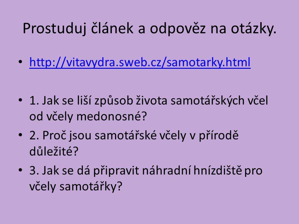 Prostuduj článek a odpověz na otázky.http://vitavydra.sweb.cz/samotarky.html 1.