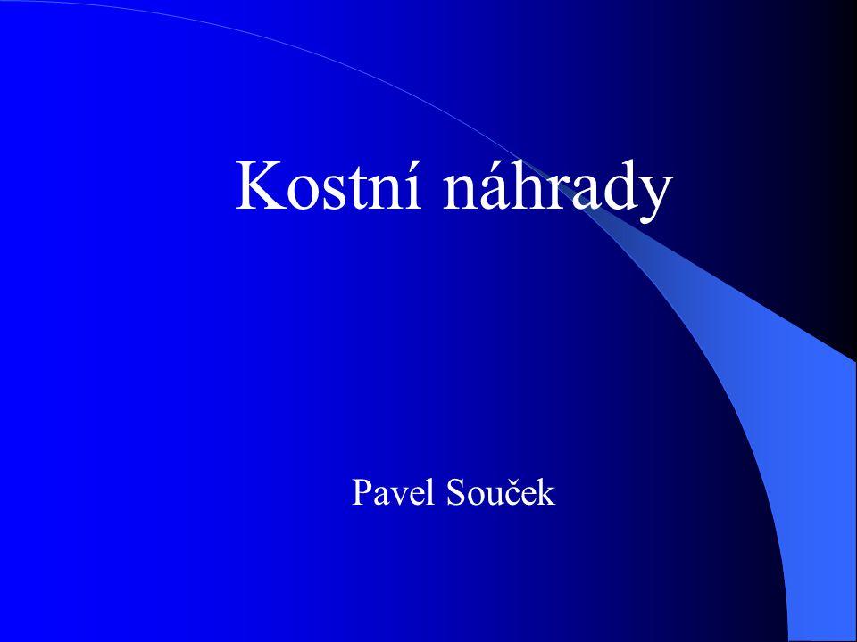 Kostní náhrady Pavel Souček