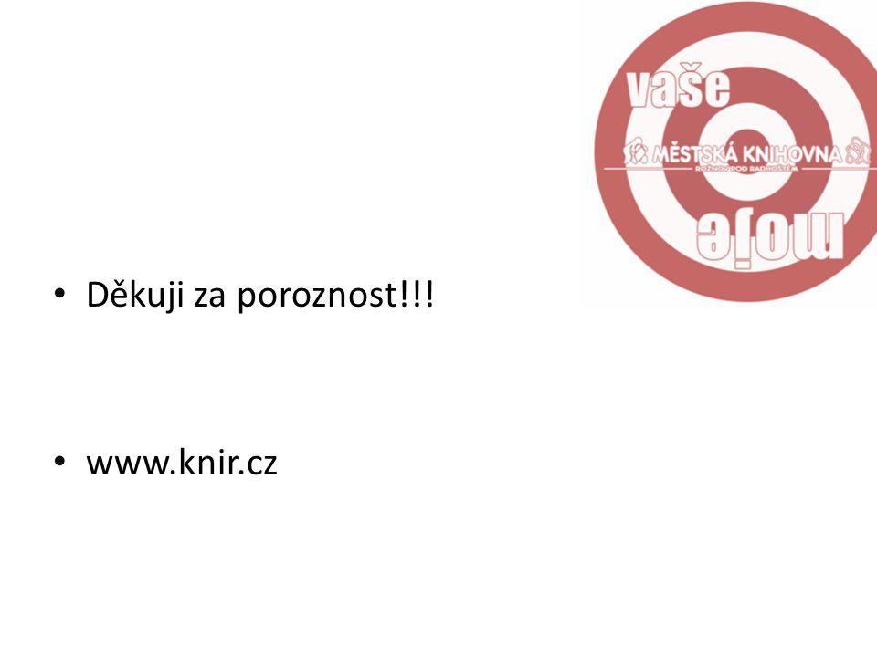 Děkuji za poroznost!!! www.knir.cz