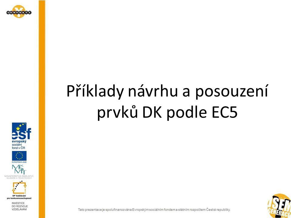 Příklady návrhu a posouzení prvků DK podle EC5