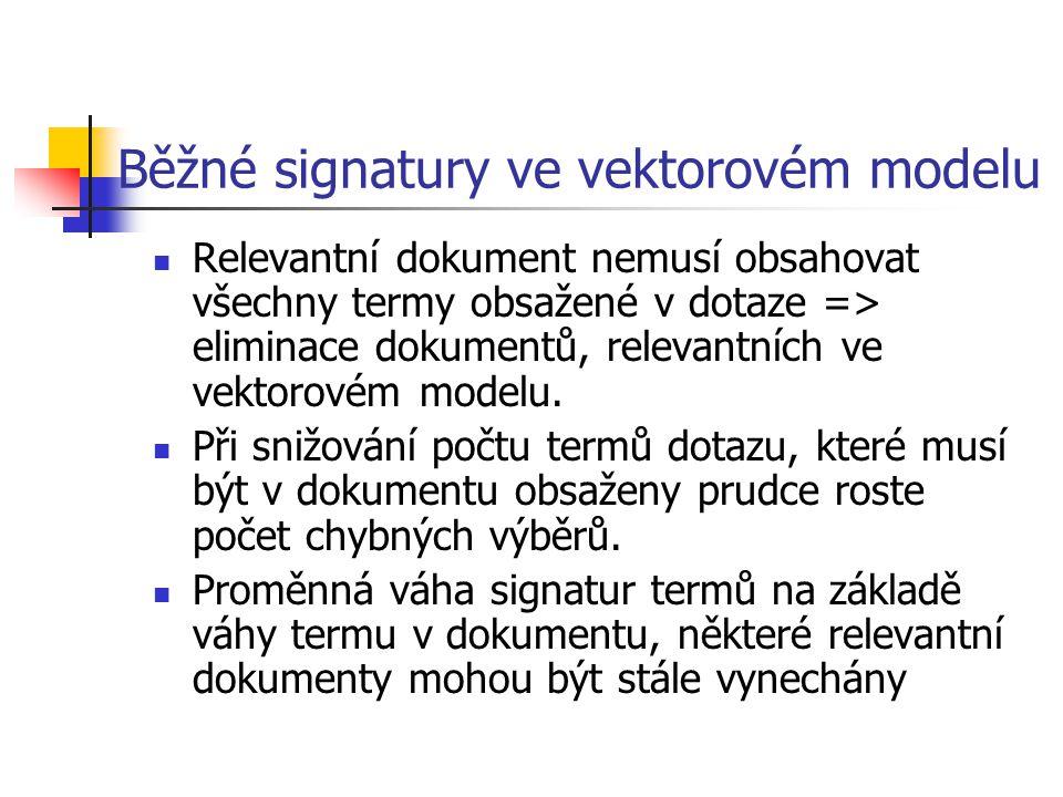 Weight-Partitioned signature files Frekvence termu v kolekci (např.