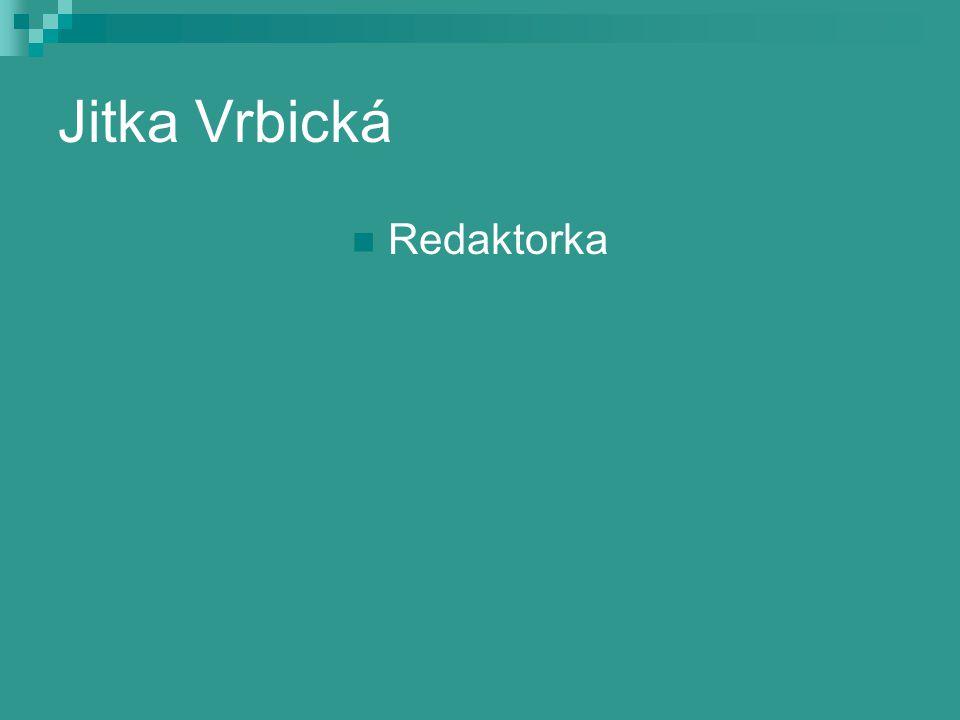 Jitka Vrbická Redaktorka