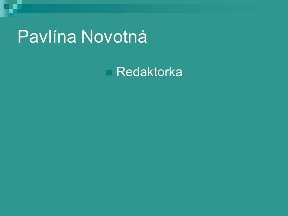 Pavlína Novotná Redaktorka