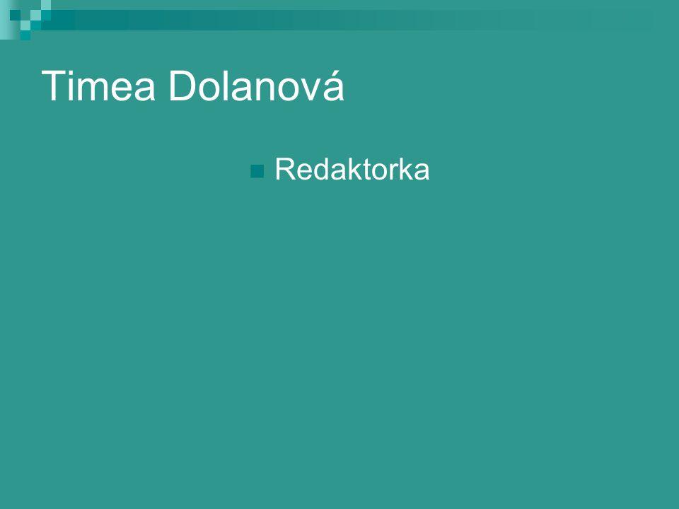 Timea Dolanová Redaktorka