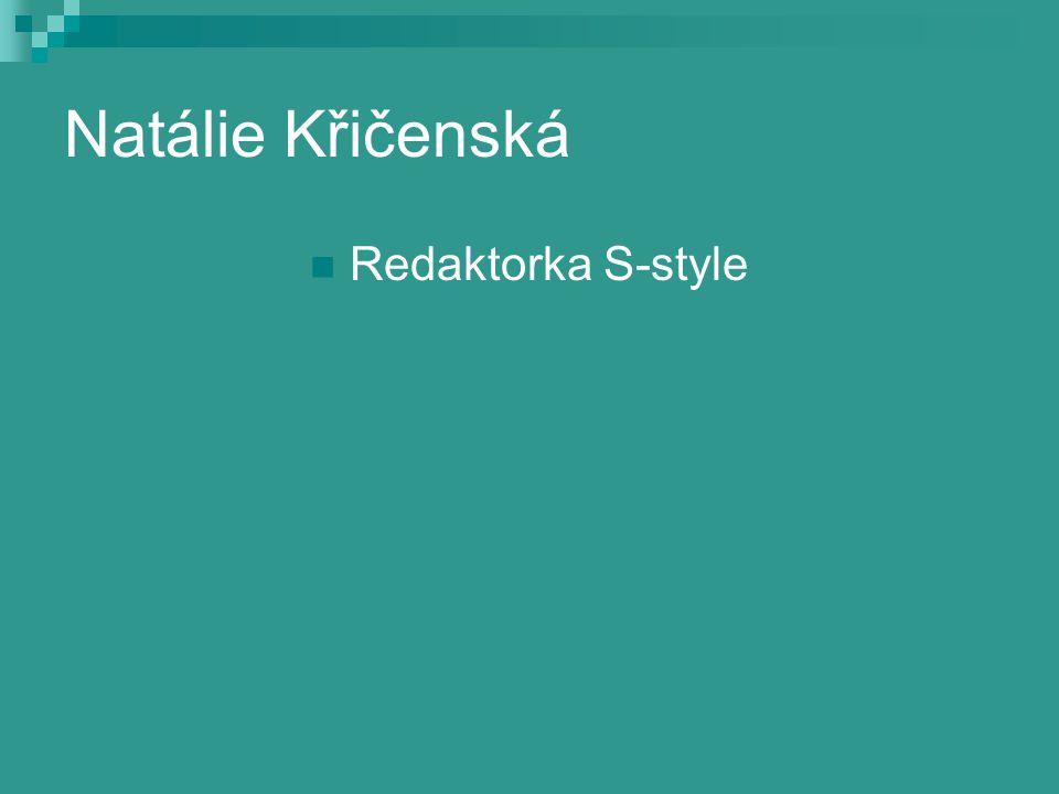 Natálie Křičenská Redaktorka S-style