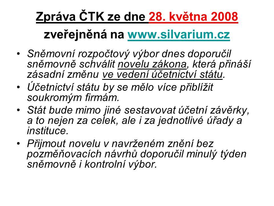 Zpráva ČTK ze dne 28. května 2008 zveřejněná na www.silvarium.czwww.silvarium.cz Sněmovní rozpočtový výbor dnes doporučil sněmovně schválit novelu zák