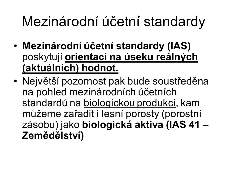 Mezinárodní účetní standardy Mezinárodní účetní standardy (IAS) poskytují orientaci na úseku reálných (aktuálních) hodnot. Největší pozornost pak bude