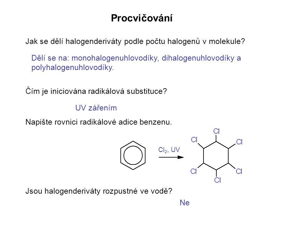 Procvičování Jak se dělí halogenderiváty podle počtu halogenů v molekule.