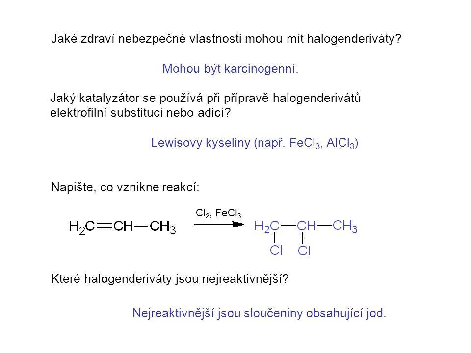 Jaké zdraví nebezpečné vlastnosti mohou mít halogenderiváty.