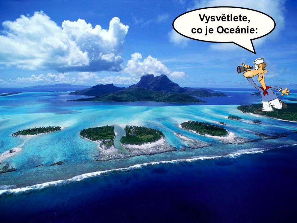 Ostrovy v Oceánii vznikly třemi různými způsoby.
